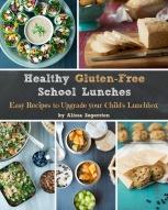 Healthy Gluten-Free School Lunches by Alissa Segersten